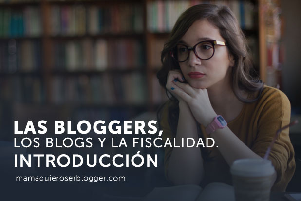 bloggers-blogs-fiscalidad-introduccion