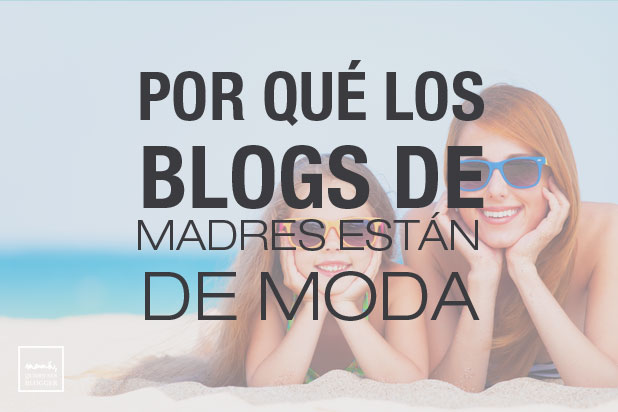 blogs-de-madre-estan-de-moda
