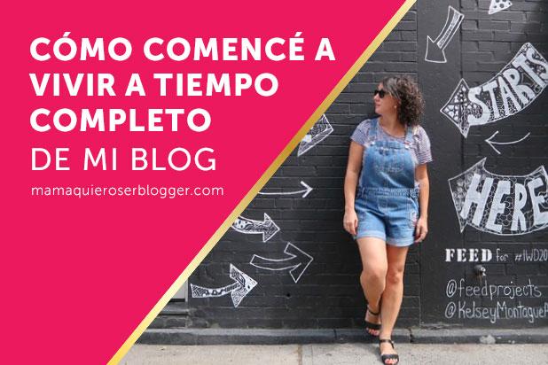 como-comence-a-vivir-a-tiempo-completo-de-mi-blog