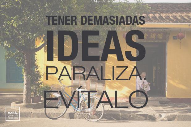 cuando tener demasiadas ideas te paraliza evitalo