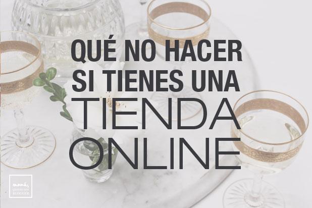 que-no-hacer si tienes una tienda online