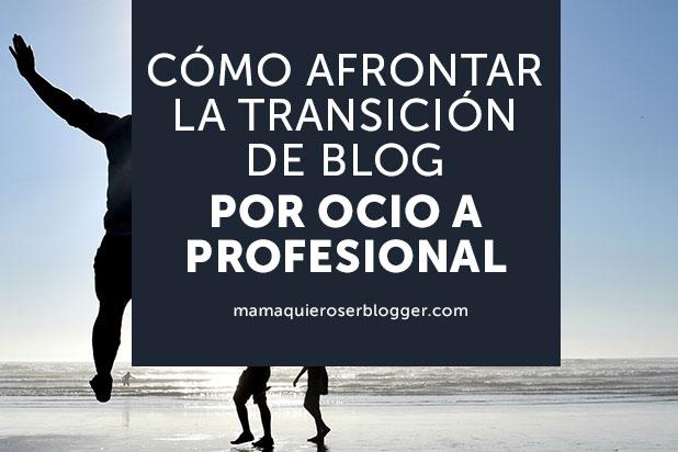 transicion blog por ocio a profesional