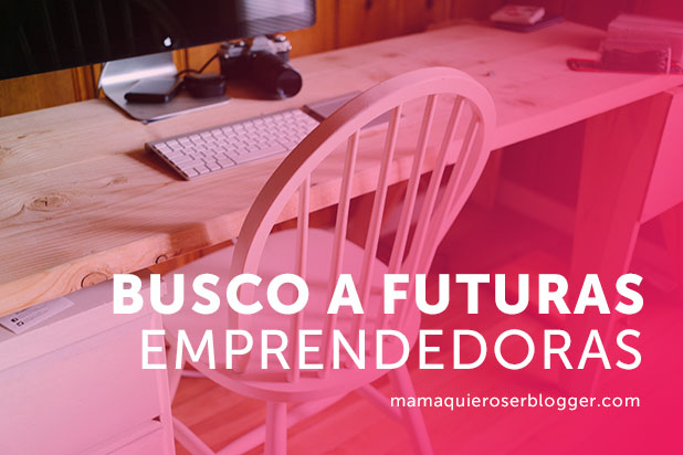 busco a futuras emprendedoras