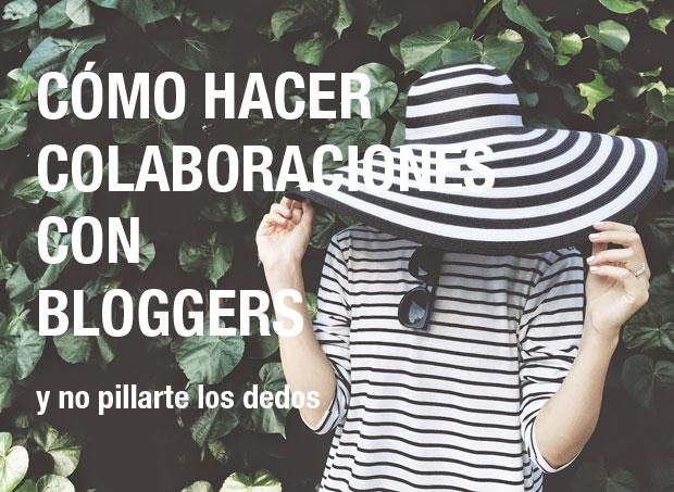 Cómo hacer colaboraciones con bloggers