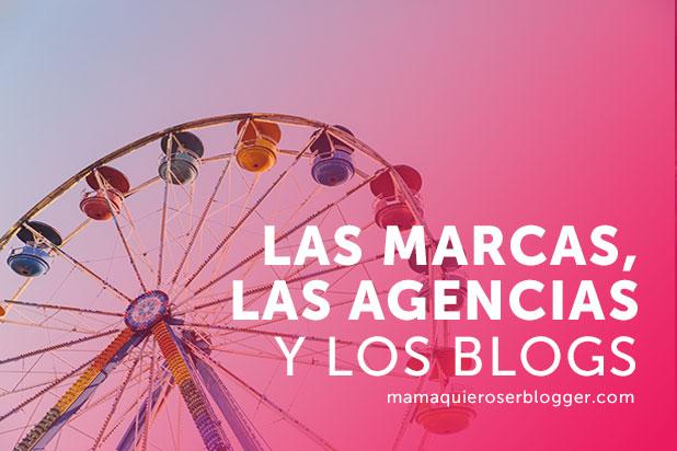 Las marcas, las agencias y los blogs