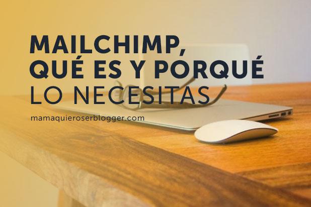 Mailchimp, qué es y por qué lo necesitas - Mamá, quiero ser blogger