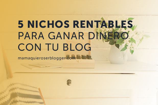 nichos más rentables para ganar dinero con un blog