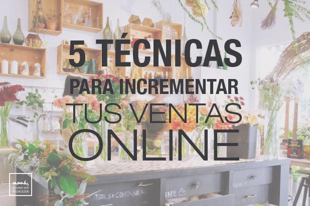 técnicas para incrementar tus ventas online
